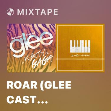 Mixtape Roar (Glee Cast Version) - Various Artists