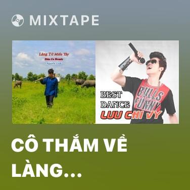Mixtape Cô Thắm Về Làng (Remix) - Various Artists
