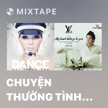 Mixtape Chuyện Thường Tình Thế Thôi Remix - Various Artists