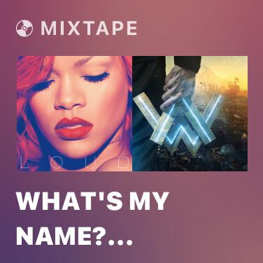 Mixtape What's My Name? (Album Version) - Various Artists