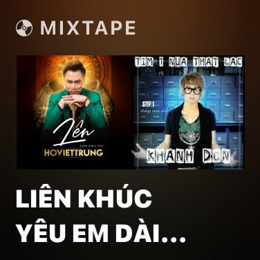 Mixtape Liên Khúc Yêu Em Dài Lâu (Remix) - Various Artists