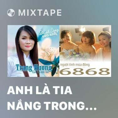 Mixtape Anh Là Tia Nắng Trong Em - Various Artists