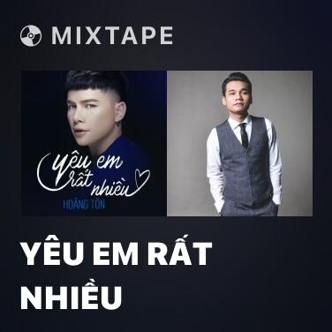 Mixtape Yêu Em Rất Nhiều