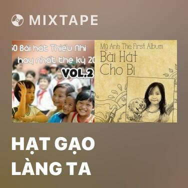Radio Hạt Gạo Làng Ta - Various Artists