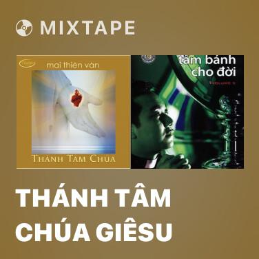 Mixtape Thánh Tâm Chúa Giêsu - Various Artists