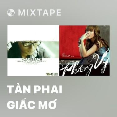Mixtape Tàn Phai Giấc Mơ - Various Artists