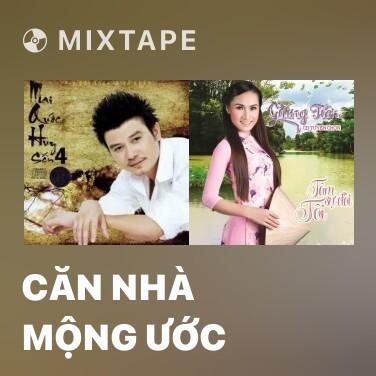 Mixtape Căn Nhà Mộng Ước - Various Artists