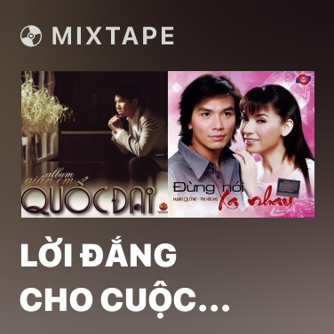 Mixtape Lời Đắng Cho Cuộc Tình - Various Artists