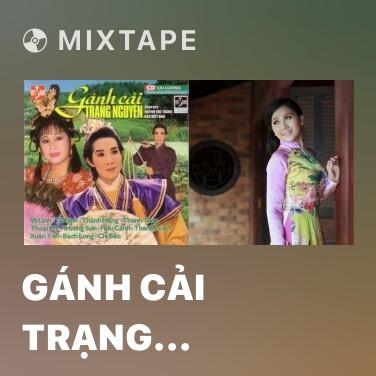 Mixtape Gánh Cải Trạng Nguyên 1 - Various Artists