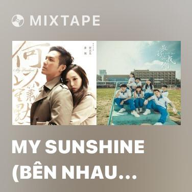 Radio My Sunshine (Bên Nhau Trọn Đời OST) - Various Artists