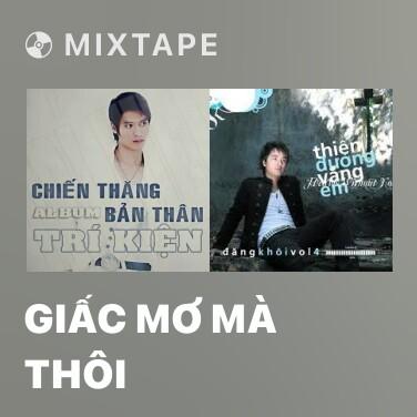 Mixtape Giấc Mơ Mà Thôi - Various Artists