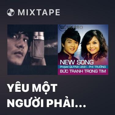 Mixtape Yêu Một Người Phải Chăng Lầm Lỗi - Various Artists