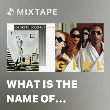 Mixtape What is the Name of That Song