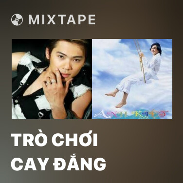 Mixtape Trò Chơi Cay Đắng - Various Artists