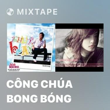 Radio Công Chúa Bong Bóng - Various Artists
