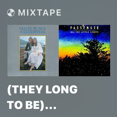 Mixtape (They Long To Be) Close To You - Various Artists