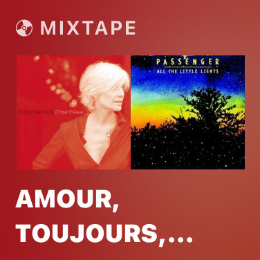 Mixtape Amour, Toujours, Tendresse, Caresses... (with Jaques Dutronc) - Various Artists