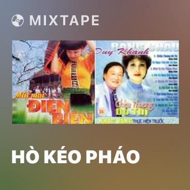 Mixtape Hò Kéo Pháo - Various Artists