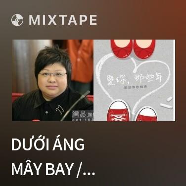 Radio Dưới Áng Mây Bay / 飞云之下 - Various Artists