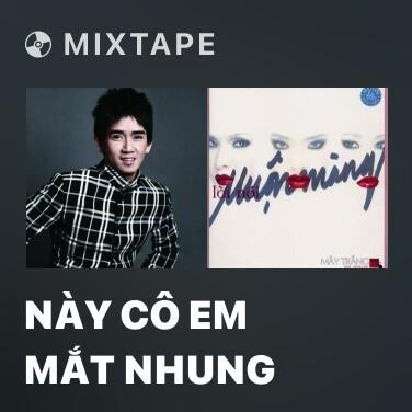 Mixtape Này Cô Em Mắt Nhung - Various Artists