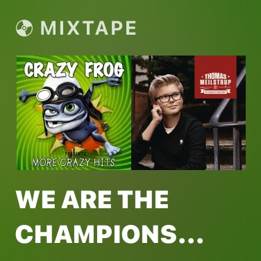 Mixtape We Are The Champions (Ding A Dang Dong) - Various Artists