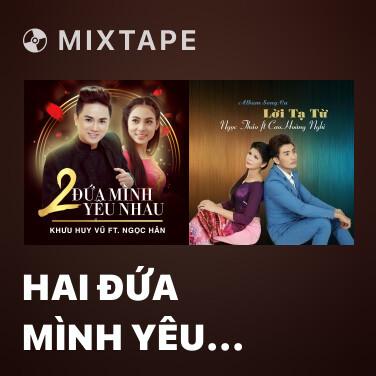 Mixtape Hai Đứa Mình Yêu Nhau - Various Artists