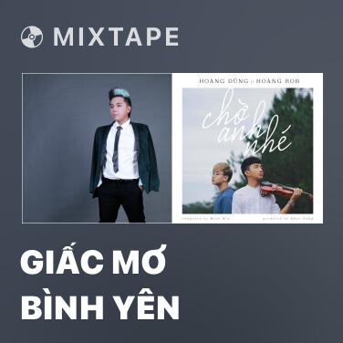 Mixtape Giấc Mơ Bình Yên - Various Artists