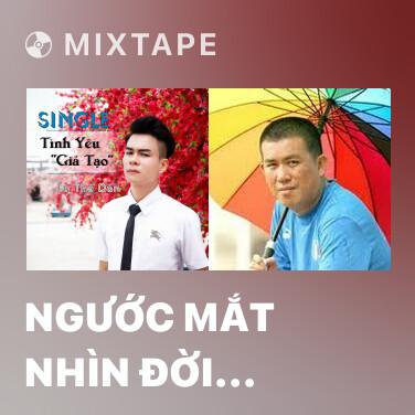Mixtape Ngước Mắt Nhìn Đời (Remix) - Various Artists