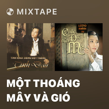 Mixtape Một Thoáng Mây Và Gió - Various Artists