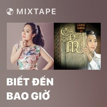 Mixtape Biết đến bao giờ - Various Artists
