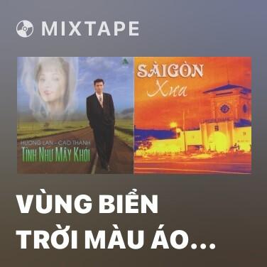 Mixtape Vùng Biển Trời Màu Áo Em - Various Artists