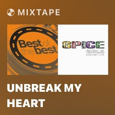 Mixtape Unbreak My Heart - Various Artists