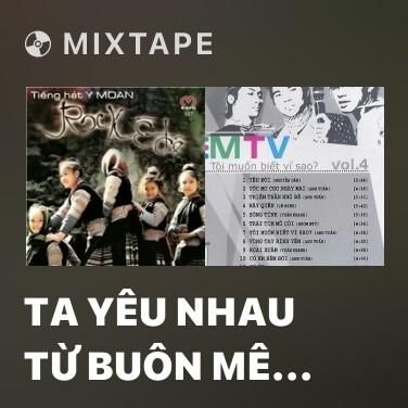 Mixtape Ta Yêu Nhau Từ Buôn Mê Thuột - Various Artists