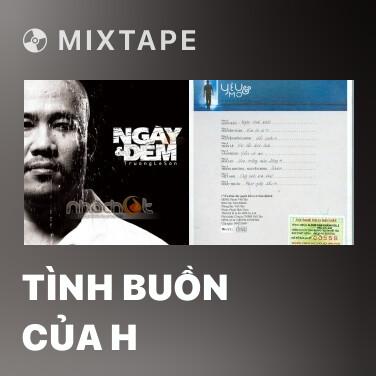 Radio Tình Buồn Của H - Various Artists