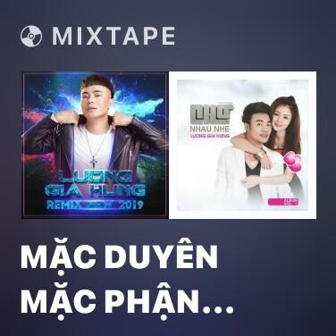 Mixtape Mặc Duyên Mặc Phận (Remix) - Various Artists