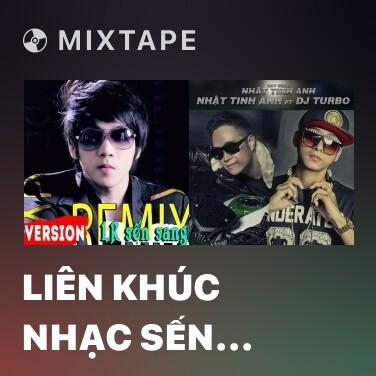 Radio Liên Khúc Nhạc Sến Sang (Remix) - Various Artists