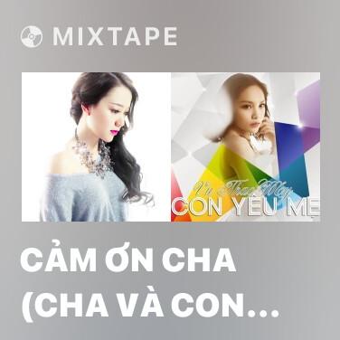 Radio Cảm Ơn Cha (Cha Và Con Gái OST) - Various Artists