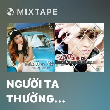 Mixtape Người Ta Thường Trách - Various Artists