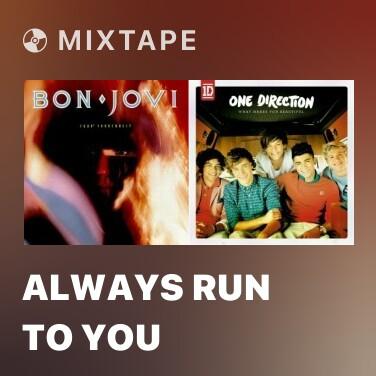 Mixtape Always Run To You - Various Artists