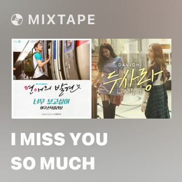 Mixtape I Miss You So Much - Various Artists