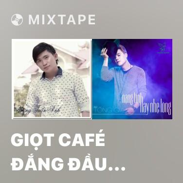 Radio Giọt Café Đắng Đầu Môi - Various Artists