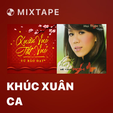 Mixtape Khúc Xuân Ca - Various Artists