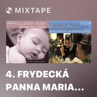 Mixtape 4. Frydecká Panna Maria (The Madonna of Frydek)