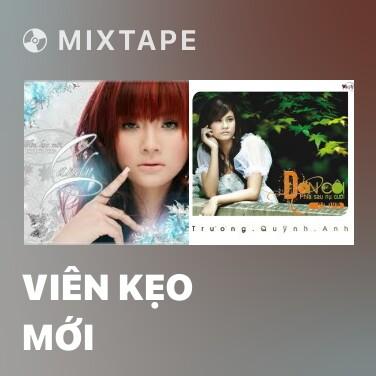 Mixtape Viên Kẹo Mới - Various Artists