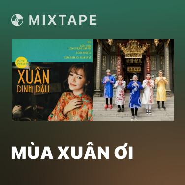 Mixtape Mùa Xuân Ơi - Various Artists