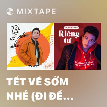 Mixtape Tết Về Sớm Nhé (Đi Để Trở Về 4) - Various Artists