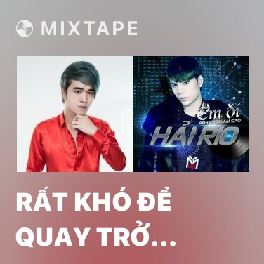 Radio Rất Khó Để Quay Trở Lại (Remix) - Various Artists