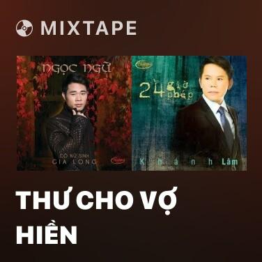 Mixtape Thư Cho Vợ Hiền - Various Artists