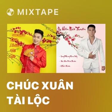 Mixtape Chúc Xuân Tài Lộc - Various Artists