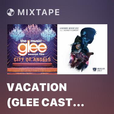 Mixtape Vacation (Glee Cast Version)